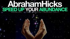 Abraham Hicks - How To Speed Up Your Abundance - YouTube