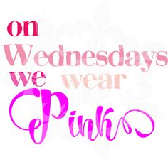 On Wednesdays we wear pink svg , dxf, eps, & png cutting file by CutMyLagniappe on Etsy
