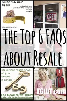 Thinking you'd like to have a consignment or resale shop, but you have questions? The Top 6 FAQs about Resale from Too Good to be Threw