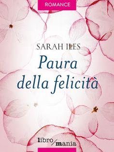 Le mie ossessioni librose: Recensione #140 Paura della felicità by Sarah Iles...