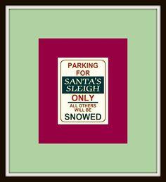 don't ya dare take santa's sleighs parking spot