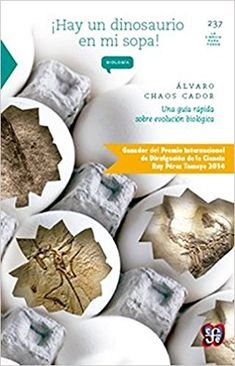 Hay Un Dinosaurio En Mi Sopa: Evolución biológica - Alvaro Chaos Cador