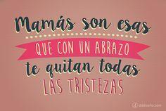 DÍA DE LA MADRE: Abrazo de mamá | Frases con diseño - DdDiseño