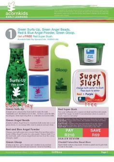 Buy a Green Surfs-Up, Green Angel Beads, Red & Blue Angel Powder and Green Gloop  GET a FREE Red Super Slush. Price R210 (Save: R69)  Price excludes delivery R22.50 emailed (acornkidsangela@gmail.com) or R45 online orders (www.acornkids.com/acornkidsangela). Buy 2 or more of the March specials and get FREE delivery (Exclusive to Acornkids Angela and emailed orders only). Price valid until 31 March 2015. This special is available for delivery throughout South Africa.