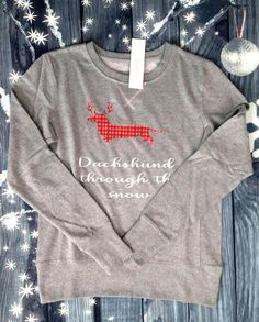 959289d3d Dachshund through the snow women's holiday sweatshirt Christmas Grey  Sweatshirt, Graphic Sweatshirt, Dachshund Dog
