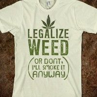 Legalize Weed :)