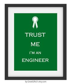 Trust me I'm an Engineer Art print Desk accesories Home decor Office art on Etsy, $9.99