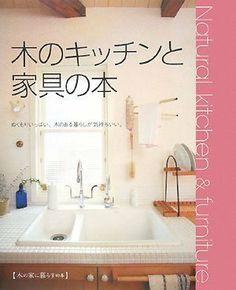 Natural kitchen&furniture 木のキッチンと家具の本―ぬくもりいっぱい、木のある暮らしが気持ちいい。 (木の家に暮らすの本) , http://www.amazon.co.jp/dp/4860671805/ref=cm_sw_r_pi_dp_vraOtb04FS0QS