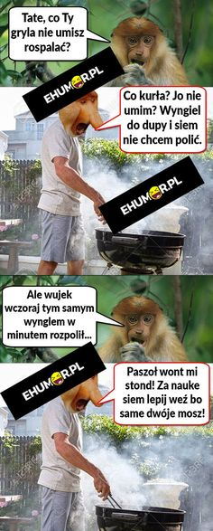 Janusz grillowania – eHumor.pl – Humor, Dowcipy, 😋 Najlepsze Kawały, Zabawne zdjęcia, fotki, filmiki Cringe, Lol, Humor, Cool Stuff, Memes, Funny, Pictures, Photos, Cheer