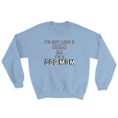 I'm A Dog Mom Sweatshirt