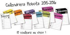"""Mes calendriers annuels . Voici la version robots """"couleur"""" de mes calendriers 2015-2016. Plusieurs versions """"Robots """" : 10 couleurs différentes sur le modèle des années précédentes , avec 12 des..."""
