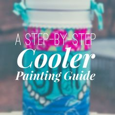 A step by step guide to painting a cooler, Bigs & Littles, Sorority Formal, Frat Formals, Weddings, Girls Get Aways. Everything you wanted to know