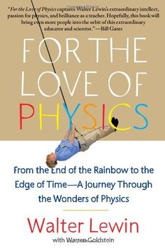 For the Love of Physics: From the End of the Rainbow to the Edge of Time - A Journey Through the Wonders of Physics by Walter Lewin http://www.amazon.com/dp/145160713X/ref=cm_sw_r_pi_dp_fmDaub113BM8S