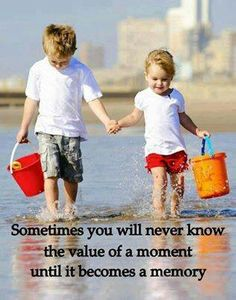 Sometimes you will never know the value of a moment until it becomes a memory. The best collection of quotes and sayings for every situation in life. Summer Photos, Beach Photos, Kid Photos, Family Photos, The Value, A Brother, Go To New York, Motivational Thoughts, Inspirational Quotes