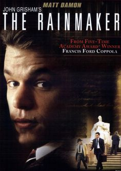 The Rainmaker My favorite John Grisham book turned into a movie. Matt Damon, Claire Danes and Mickey Rourke are must sees. Danny DeVito too.