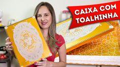 DIY: Como Fazer Caixas Decoradas Com Toalhinhas - Faça Você Mesmo, Decou...