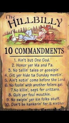 Hill Billy 10 Commandments                                                                                                                                                                                 More