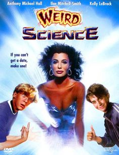 """Weird Science"" > 1985 > Directed by: John Hughes > Comedy / Buddy Film / Sci-Fi Comedy / Teen Movie"