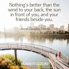 Running is really one of the best things you can ever do to your life and body