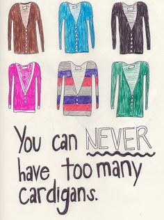 Those of you who know me .... And see, I am not the only one who thinks so! I LOVE cardigans, have maybe 1 or 2 ;)