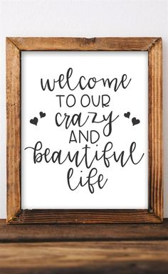 Welcome to our crazy and beautiful life - Printable Wall Art Entryway sign Black and white decor Living room decor Rustic Farmhouse style DIY home decor Gift idea Gracie Lou Printables Decoration Ikea, Entryway Decor, Diy Room Decor, Entryway Quotes, Wall Decor, Room Decorations, Entryway Ideas, Foyer, Easy Home Decor