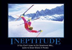 Funny demotivational poster, but this is actually not bad life advice.