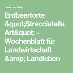 """Erdbeertorte """"Stracciatella Art"""" - Wochenblatt für Landwirtschaft & Landleben"""