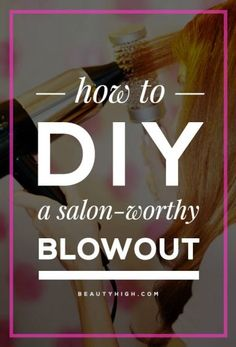 How to Do a Blowout at Home - expert tips on how to get a DIY blowout with just the right amount of volume, smoothness, and bend   BeautyHigh.com