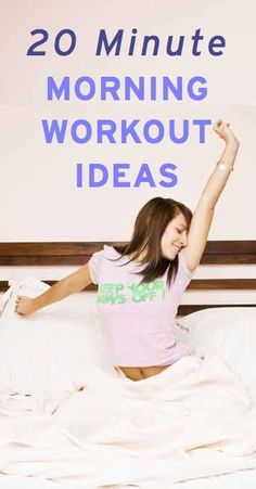 Simple, effective 20 minute morning workout ideas from leading fitness trainers: