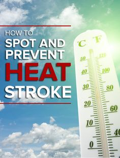 Symptoms of heat stroke include pale, ashen or flushed skin, headache, among several others.