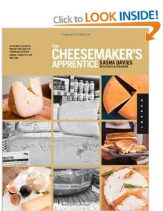 Boek The Cheesemaker's Apprentice: An Insider's Guide to the Art and Craft of Homemade Artisan Cheese, Taught by the Masters: Amazon.co.uk: Sasha Davies, David Bleckmann: Books