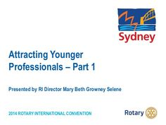 Young professionals are the fastest growing professional demographic around the world, yet they are often underrepresented in Rotary clubs. Rotary Club, Young Professional, Attraction