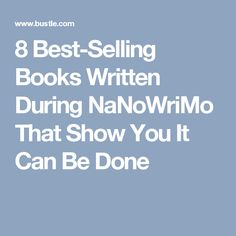 8 Best-Selling Books Written During NaNoWriMo That Show You It Can Be Done