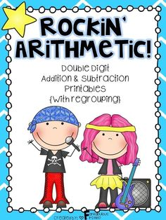 "Give your students extra practice with their double digit addition and subtraction problems (with regrouping) by using this ""Rockin' Arithmetic"" unit."