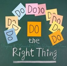 """Do the right thing"" quote via Pay it forward one day at a time- facebook.com/PIF1Day"