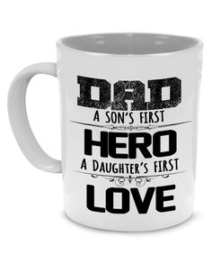Dad, son's first, hero, a daughter's first, love - Papa, Grandpa, Pops and Fathers Gift Mug