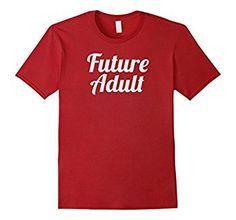 Amazon.com: Future Adult funny ironic T-shirt: Clothing