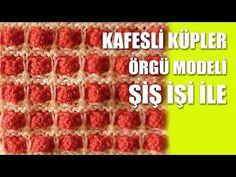 KAFESLİ KÜPLER Örgü Modeli Şİş İşi İle Örgü Modelleri - YouTube