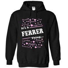 Its A FERRER Thing - #logo tee #red hoodie. LOWEST SHIPPING:  => https://www.sunfrog.com/Names/Its-A-FERRER-Thing-1125-Black-22421533-Hoodie.html?id=60505
