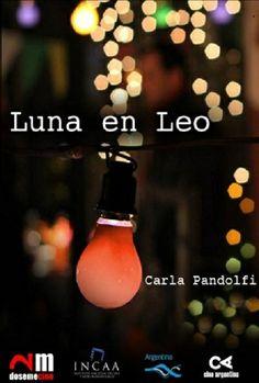 LUNA EN LEO (Argentina; 2013) Director: Juan Pablo Martínez. Interpretes: Ismael Serrano, Carla Pandolfi, Javier Drolas. #CineArgentino