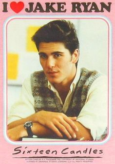 Jake Ryan, Sixteen Candles. Director John Hugh's was the Master of Teen Angst in the 80's.