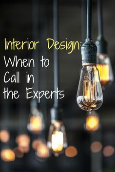 When should you call in the interior design experts