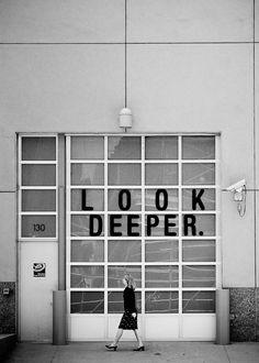look deeper.