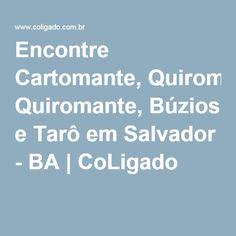 Encontre Cartomante, Quiromante, Búzios e Tarô em Salvador - BA | CoLigado