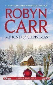 My Kind of Christmas  by Robyn Carr  Series: Virgin River #20  Publisher:Harlequin/Mira  Publication date: October 23, 2012  Genre: Contemporary Adult Romance