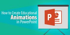 How to Create Educational Animations in PowerPoint