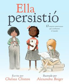 Read She Persisted: 13 American Women Who Changed the World children book by Chelsea Clinton . Chelsea Clinton introduces tiny feminists, mini activists and little kids who are ready to take on the world to thirtee Chelsea Clinton, Marie Curie, Elizabeth Warren, Claudette Colvin, New Books, Good Books, The Face, Harriet Tubman, Amy Poehler