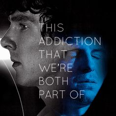 I must live with this reality - I am you and you are me. Sherlock & Moriarty.