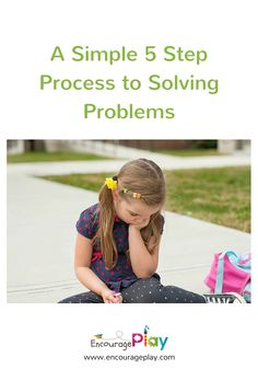 Looking for a simple way to solve a problem? Try these 5 steps! A Simple 5 Step Process for Problem Solving  http://www.encourageplay.com/blog/a-simple-5-step-process-for-problem-solving