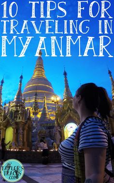 Everything you need to know before traveling through Myanmar.